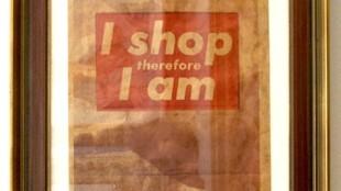 Barbara Kruger - I shop therefore I am