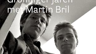 Dirk van Weelden & Martin Bril - Groninger Jaren
