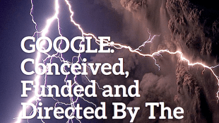 GOOGLE Conceived, Funded and Directed By The CIA — Part I