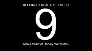 Keeping It Real Art Critics (9) Who's afraid of Harvey Weinstein (foto YouTube)