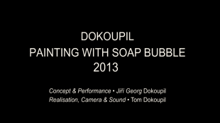 Tom Dokoupil - Georg Jiri Dokoupil Painting With Soap Bubble 2013