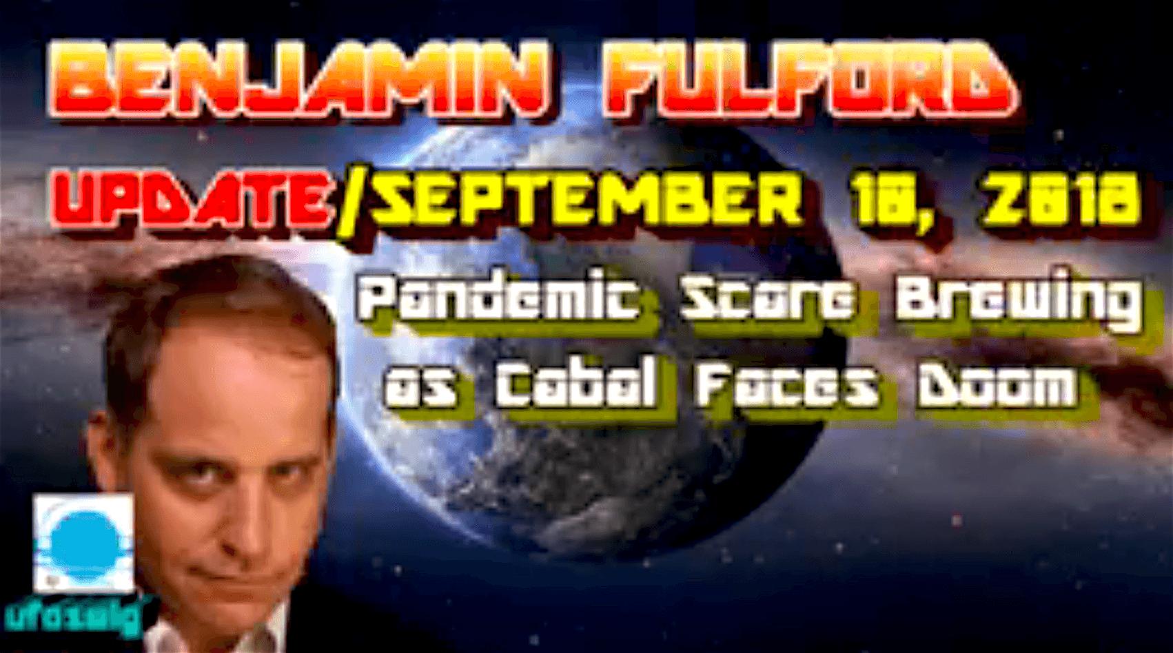 Benjamin Fulford – September 10, 2018 + Pandemic scare