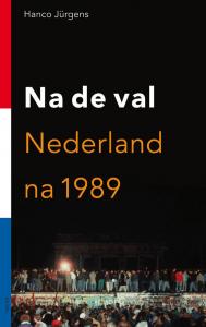 Hanco Jürgens - Na de val | Nederland na 1989