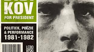 Martijn Haas - Bibikov for President- politiek, poëzie en performance 1981-1982