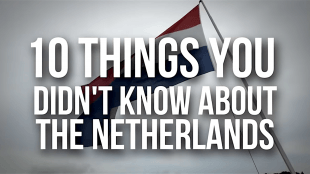 10 Things You Didn't Know About The Netherlands )foto YouTube)