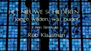 Rob Klaasman - HET NIEUWE SCHILDEREN | Jonge wilden, wat ouder