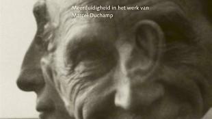 """Bert Jansen - """"Chacun son Marcel""""? Meerduidigheid in het werk van Marcel Duchamp"""
