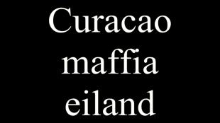 Curaçao maffia eiland (foto YouTube)