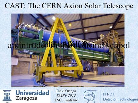 CAST The CERN Axion Solar Telescope (foto What Does It Mean)