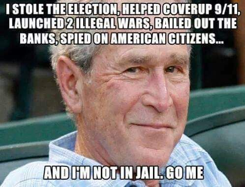 JUNIOR GEORGE W. BUSHFRAUD-SCHERFF Stole Election, responsible for 911,illegal wars, bailed out banks, spied on the American people (foto Tom Heneghan)