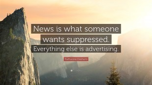 """Katharine Graham's Quote """"News is what someone wants suppressed"""" (foto Quotefancy)"""